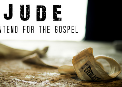 Jude: Contend for the Gospel