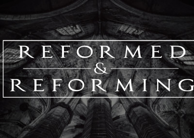Reformed and Reforming